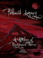 Pellucid Lunacy - Michael Bailey