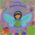 Frances Firefly (Flutterbugs) - Erica-Jane Waters