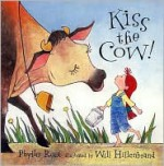 Kiss the Cow! - Phyllis Root