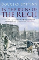 In the Ruins of the Reich - Douglas Botting