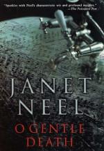 O Gentle Death - Janet Neel