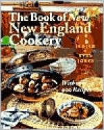 The Book of New New England Cookery Book of New New England Cookery Book of New New England Cookery Book of New New England Cookery Book of New New - Judith Jones, Evan Jones