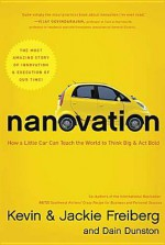Nanovation: How a Little Car Can Teach the World to Think Big and Act Bold - Kevin Freiberg, Jackie Freiberg