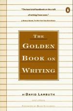 The Golden Book on Writing - David Lambuth, Budd Schulberg