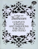 Complete Sonatas and Variations for Cello and Piano (Dover Chamber Music Scores) - Ludwig van Beethoven