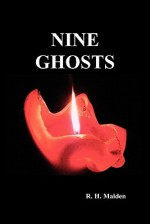 Nine Ghosts - R.H. Malden