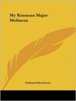 My Kinsman Major Molineux - Nathaniel Hawthorne