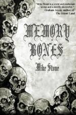 Memory Bones - Mike Stone, Cate Gardner, Mark Cartlidge
