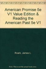 American Promise 5e V1 Value Edition & Reading the American Past 5e V1 - James L. Roark, Michael P. Johnson, Patricia Cline Cohen, Sarah Stage, Susan M. Hartmann