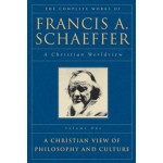 A Christian View Of Philosophy And Culture - Francis August Schaeffer
