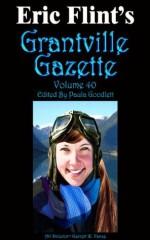 Grantville Gazette: Volume 40 - Eric Flint, Paula Goodlett, Thomas Richardson