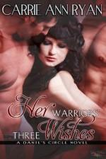 Her Warriors' Three Wishes - Carrie Ann Ryan