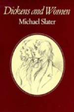 Dickens and Women - Michael Slater