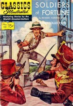Classics Illustrated 119 of 169 : Soldiers of Fortune - Richard Harding Davis
