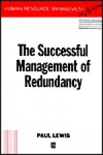 The Successful Management of Redundancy (Human Resource Management in Action) - Elaine Lewis, Paul Lewis