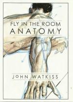 Fly In The Room Anatomy by John Watkiss - John Watkiss