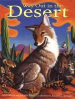 Way Out in the Desert - Jennifer Ward, T. J. Marsh, Kenneth J. Spengler