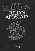 Julian Apostata : śmierć bogów - Dmitrij Mereżkowski