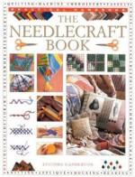The Needlecraft Book - Lucinda Ganderton, James Duncan