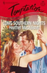 Long Southern Nights (Harlequin Temptation, No 756) - Heather MacAllister