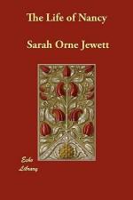 The Life of Nancy - Sarah Orne Jewett