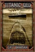 Titanic Q.E.D - Catt Dahman