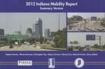 2012 Indiana Mobility Report: Summary Version - Stephen Remias, Thomas Brennan, Christopher Day, Hayley Summers, Edward Cox, Deborah Horton, Darcy M. Bullock