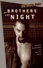 Brothers of the Night: Gay Vampire Stories - Thomas S. Roche, Michael Rowe