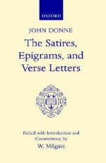 The Satires, Epigrams, and Verse Letters (Oxford English Texts) - John Donne