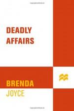 Deadly Affairs - Brenda Joyce