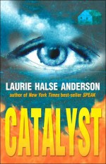 Catalyst - Laurie Halse Anderson