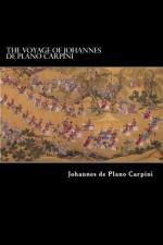 The Voyage of Johannes de Plano Carpini - Johannes de Plano Carpini, Alex Struik, Richard Hakluyt