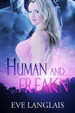 Human and Freakn' - Eve Langlais
