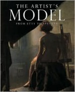 The Artist's Model: From Etty to Spencer - Martin Postle, William Vaughan