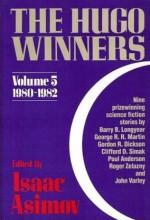 The Hugo Winners, Volume 5: 1980 - 1982 - Isaac Asimov, Roger Zelazny, George R.R. Martin, Poul Anderson, Clifford D. Simak, John Varley, Gordon R. Dickson, Barry B. Longyear