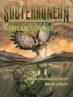 Subterranean Magazine Fall 2012 - Maria Dahvana Headley, Nnedi Okorafor, Brian Lumley, Kealan Patrick Burke, William K. Schafer