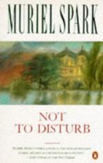 Not to Disturb - Muriel Spark