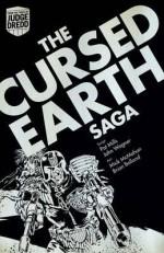 The Cursed Earth Saga. John Wagner and Pat Mills - John Wagner