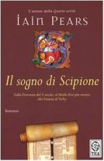 Il sogno di Scipione - Iain Pears, Donatella Cerutti Pini