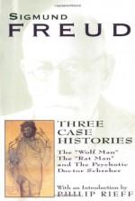 Three Case Histories - Sigmund Freud, Philip Rieff