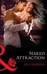 Naked Attraction (Mills & Boon Blaze) - Jule McBride