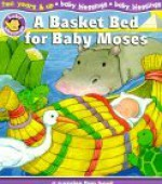A Basket Bed for Baby Moses - Alice Joyce Davidson