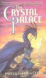 The Crystal Palace - Phyllis Eisenstein
