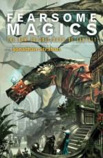Fearsome Magics - K.J. Parker, Scott Lynch, Christopher Priest, Jonathan Strahan