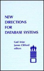 New Directions for Database Systems - Gadi Ariav, James Clifford