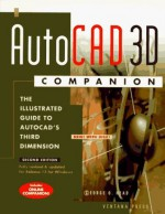 The Auto Cad 3 D Companion: The Illustrated Guide To Auto Cad's Third Dimension For Release 13 For Windows - George O. Head
