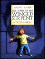 The Court of the Winged Serpent - Russell Hoban, Patrick Benson