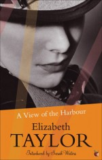 A View of the Harbour - Elizabeth Taylor, Sarah Waters