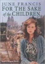 For the Sake of the Children - June Francis, Margaret Sircom