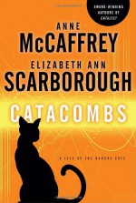 Catacombs: A Tale of the Barque Cats - Anne McCaffrey, Elizabeth Ann Scarborough